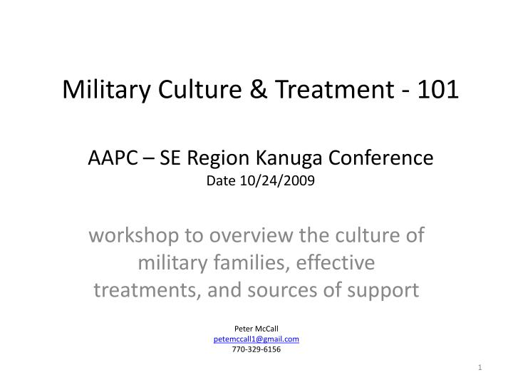 military culture treatment 101 aapc se region kanuga conference date 10 24 2009 n.