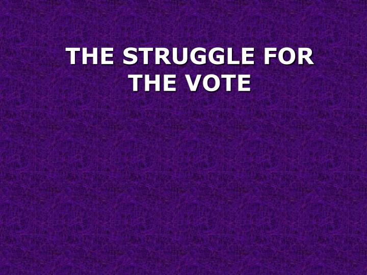 the struggle for the vote n.