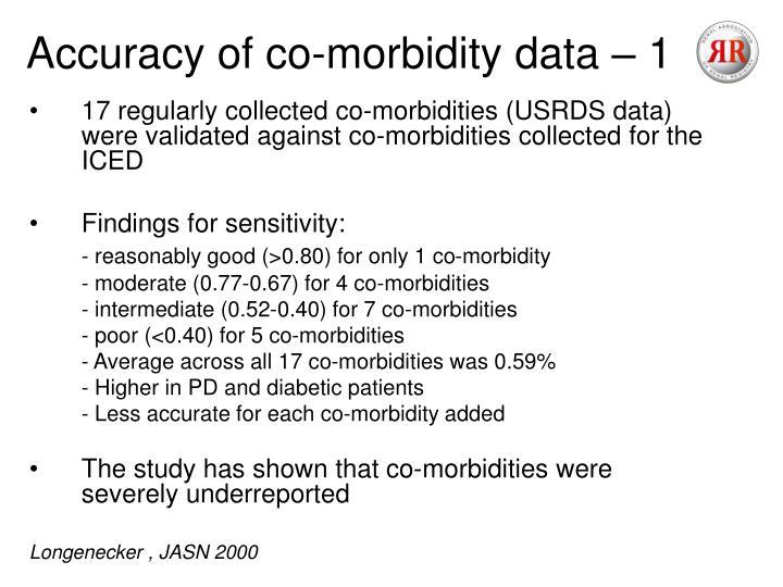 Accuracy of co-morbidity data – 1
