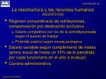 la reestructura y los recursos humanos incentivos