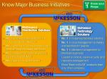 know major business initiatives