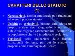 caratteri dello statuto 1