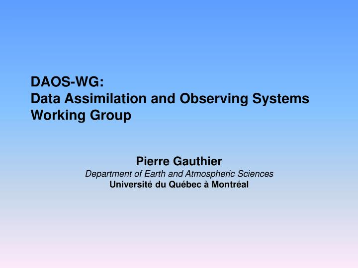 daos wg data assimilation and observing systems working group n.
