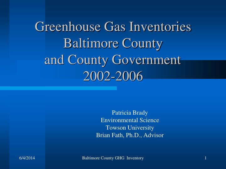 greenhouse gas inventories baltimore county and county government 2002 2006 n.