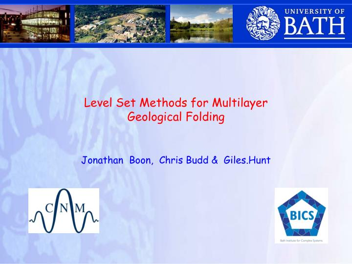 level set methods for multilayer geological folding jonathan boon chris budd giles hunt n.
