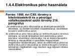 1 4 4 elektronikus p nz haszn lata