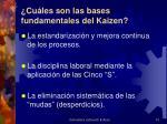 cu les son las bases fundamentales del kaizen
