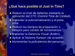 qu hace posible el just in time