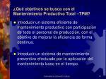 qu objetivos se busca con el mantenimiento productivo total tpm
