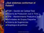 qu sistemas conforman el kaizen