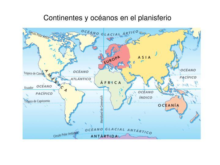 Continentes y océanos en el planisferio