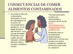 consecuencias de comer alimentos contaminados
