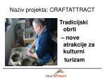 naziv projekta craftattract