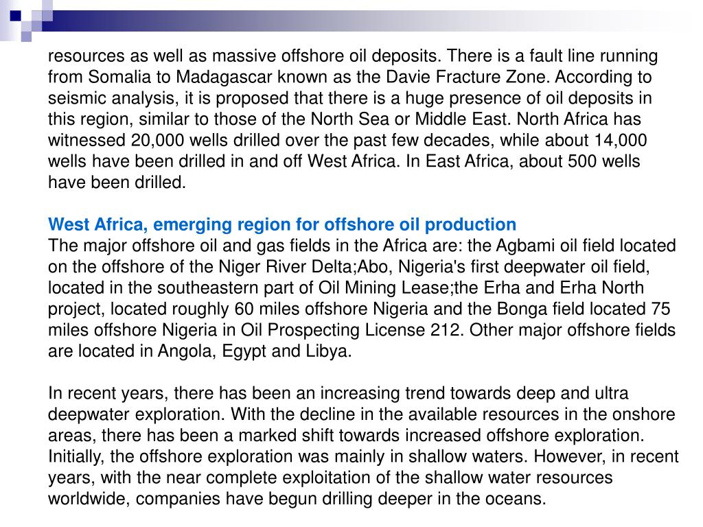resources as well as massive offshore oil deposits. There is a fault line running