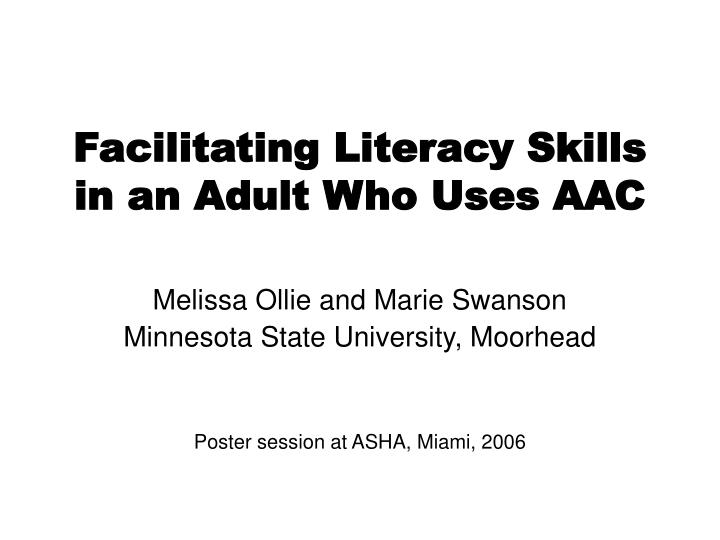 facilitating literacy skills in an adult who uses aac n.