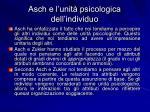 asch e l unit psicologica dell individuo