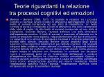 teorie riguardanti la relazione tra processi cognitivi ed emozioni1