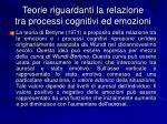 teorie riguardanti la relazione tra processi cognitivi ed emozioni2
