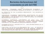 recientes declaraciones del economista en jefe del fmi