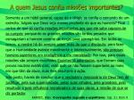 a quem jesus confia miss es importantes