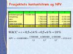 prosjektets kontantstr m og npv