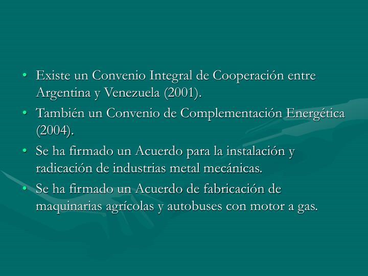 Existe un Convenio Integral de Cooperación entre Argentina y Venezuela (2001).
