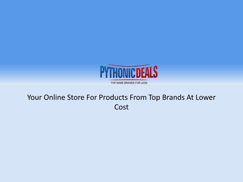 Your Online Store For Products From Top Brands At Lower Cost