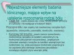 najwa niejsze elementy badania klinicznego maj ce wp yw na ustalenie rozpoznania rodzaj b lu