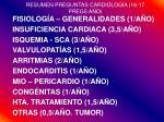 resumen preguntas cardiolog a 16 17 pregs a o