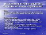 11 koninklijk besluit tot uitvoering van artikel 427 van de programmawet