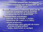 2 koninklijk besluit van 29 februari 2004 tot wijziging van de wet van 22 oktober 1997