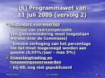 6 programmawet van 11 juli 2005 vervolg 2