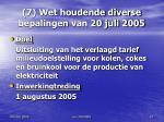 7 wet houdende diverse bepalingen van 20 juli 2005