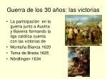 guerra de los 30 a os las victorias