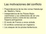 las motivaciones del conflicto