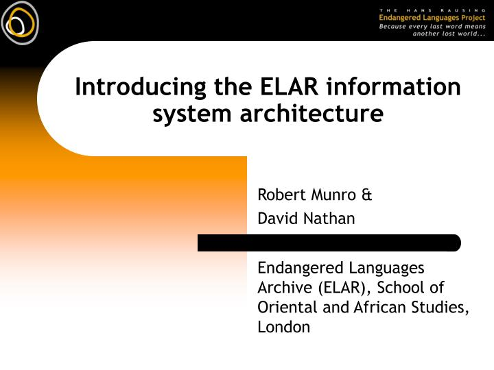introducing the elar information system architecture n.