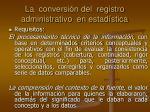 la conversi n del registro administrativo en estad stica