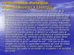 cetoacidosis diab tica glucemia superior a 23mmol l