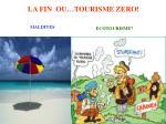 la fin ou tourisme zero