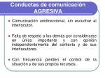 conductas de comunicaci n agresiva