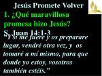 jes s promete volver 1 qu maravillosa promesa hizo jes s s juan 14 1 3
