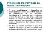 princ pio da imperatividade da norma constitucional