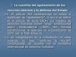 2 la cuesti n del agotamiento de los recursos internos y la defensa del estado