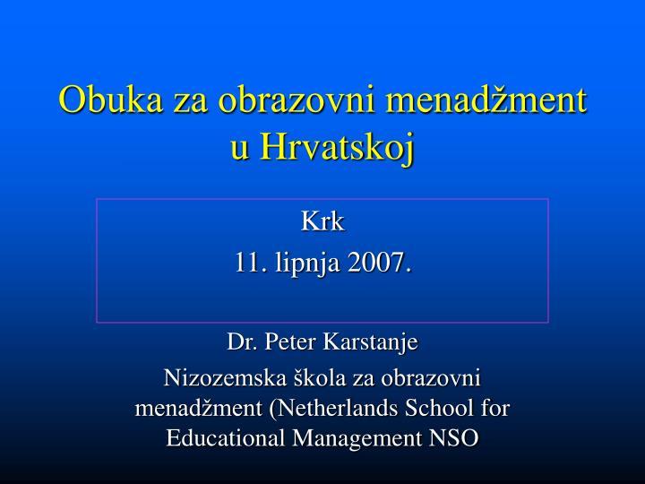 obuka za obrazovni menad ment u hrvatskoj n.