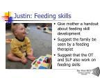 justin feeding skills