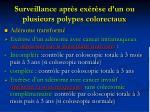 surveillance apr s ex r se d un ou plusieurs polypes colorectaux2