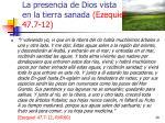 la presencia de dios vista en la tierra sanada ezequiel 47 7 121