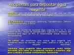 recipientes para depositar gua reagente