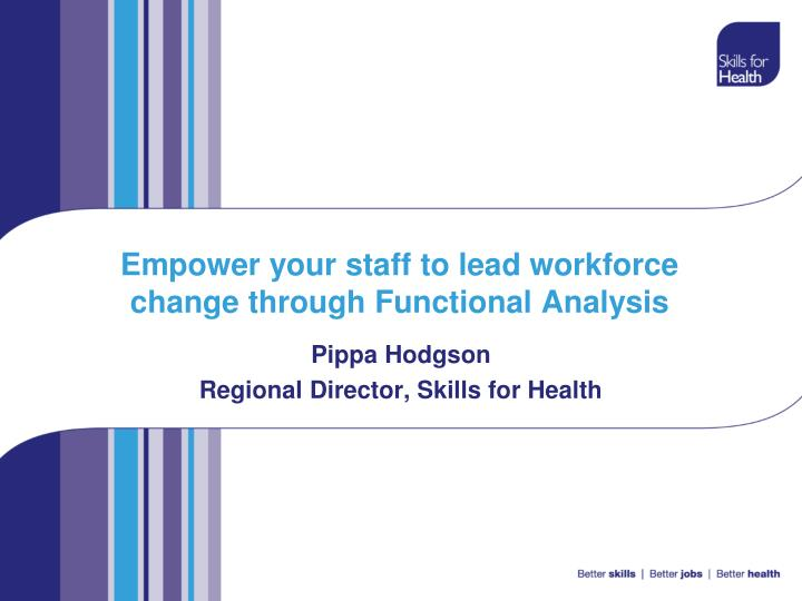 empower your staff to lead workforce change through functional analysis n.