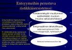 entsyymeihin perustuva ristikk isresistenssi
